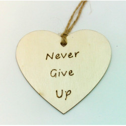 Never Give Up - Heart Plaque