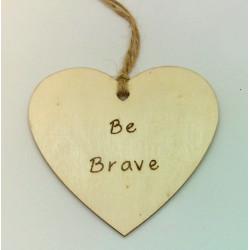 Be Brave Plaque