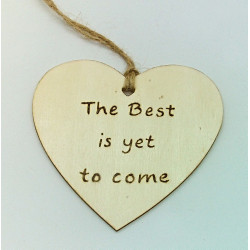 The Best is yet to come Plaque